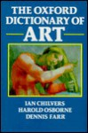 The Oxford Dictionary Of Art - Ian Chilvers