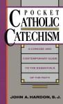 Pocket Catholic Catechism - John A. Hardon