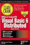 MCSD Visual Basic 6 Distributed Exam Cram Exam 70-175 - Michael Lane Thomas, Dan Fox