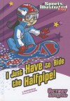 I Just Have to Ride the Half-pipe - Jessica Sarah Gunderson, Jorge Santillan