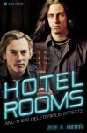 Hotel Rooms (and Their Deleterious Effects) - Zoe X. Rider