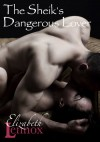 The Sheik's Dangerous Lover - Elizabeth Lennox