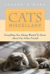 Cats Miscellany: Everything You Always Wanted to Know About Our Feline Friends (Books of Miscellany) - Lesley O'Mara