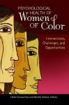 Psychological Health of Women of Color: Intersections, Challenges, and Opportunities - Lillian Comas-Diaz, Beverly Greene