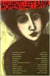 Women of the Left Bank: Paris, 1900-1940 - Shari Benstock