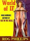 World of If: A Science Fiction Classic [The Rog Phillis Collection] - Rog Phillips