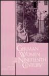 German Women In The Nineteenth Century: A Social History - John C. Fout