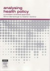 Analysing Health Policy: A Problem-Oriented Approach - Simon Barraclough