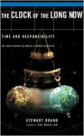 Clock Of The Long Now: Time And Responsibility: The Ideas Behind The World's Slowest Computer - Stewart Brand