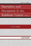 Narrative and Document in the Rabbinic Canon: The Two Talmuds - Jacob Neusner, Jacob Neusner