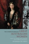 The Complete Book of Great Australian Women: Thirty-six women who changed the course of Australia - Susanna de Vries