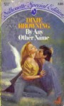 By Any Other Name (Silhouette Special Edition #228) - Dixie Browning