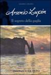 Arsenio Lupin e il segreto della guglia - Maurice Leblanc