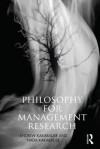 Philosophy for Management Research - Nada K. Kakabadse, Andrew P. Kakabadse
