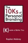 The 10Ks of Personal Branding - Kaplan Mobray