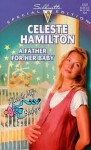 A Father For Her Baby (Silhouette Special Edition No 1237) (That's My Baby series) - Celeste Hamilton