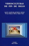 Videoculturas de Fin de Siglo (Spanish Edition) - Jean Baudrillard, Paul Virilio