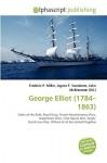 George Elliot (1784-1863) - Agnes F. Vandome, John McBrewster, Sam B Miller II