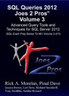 SQL Queries 2012 Joes 2 Pros® Volume 3: Advanced Query Tools and Techniques for SQL Server 2012 (SQL Exam Prep Series 70-461 Volume 3 of 5) - Rick Morelan