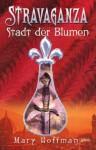 Stravaganza – Stadt Der Blumen - Mary Hoffman