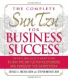 The Complete Sun Tzu for Business Success: Use the Classic Rules of the Art of War to Win the Battle for Customers and Conquer the Competition - Gerald A. Michaelson, Steven Michaelson