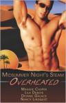 Overheated (Midsummer Night's Steam) - Maggie Casper, Lila Dubois, Dionne Galace, Nancy Lindquist, Nancy Lindquest