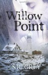 Willow Point - S.R. Grey