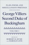 Plays, Poems, and Miscellaneous Writings Associated with George Villiers, Second Duke of Buckingham: Volume I - George Villiers Buckingham, Robert D. Hume