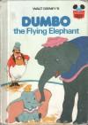 Walt Disney's Dumbo, the Flying Elephant (Disney's Wonderful World of Reading) - Walt Disney Company