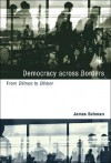 Democracy Across Borders: From Demos to Demoi - James Bohman