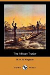 The African Trader (Dodo Press) - W.H.G. Kingston