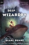 Deep Wizardry (Digest): Young Wizards, Book Two - Diane Duane