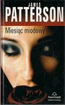 Miesiąc miodowy - James Patterson, Howard Roughan