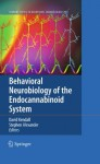 Behavioral Neurobiology of the Endocannabinoid System (Current Topics in Behavioral Neurosciences) - Dave Kendall, Stephen Alexander