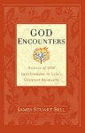 God Encounters: Stories of His Involvement in Life's Greatest Moments - James Stuart Bell Jr.
