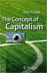 The Concept of Capitalism (NOOK Study eTextbook) - Bruce R. Scott