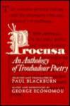 Proensa: An Anthology of Troubadour Poetry - Paul Blackburn, George Economou