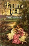 The Changeling (Daughters of England, #15) - Philippa Carr
