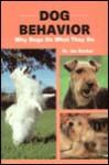 Dog Behavior: Why Dogs Do What They Do - Ian Dunbar