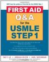 First Aid Q & A for the USMLE Step 1 - Tao T. Le, Paul E. Dieffenbach, Anil Shivaram, Joshua Klein