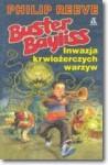 Buster Bayliss. Inwazja krwiożerczych warzyw - Philip Reeve