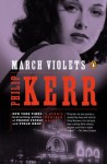 March Violets: A Bernie Gunther Novel - Philip Kerr