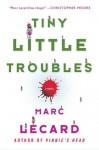 Tiny Little Troubles - Marc Lecard
