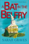 A Bat in the Belfry (Home Repair Is Homicide Mystery) - Sarah Graves