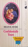 Confidentially Yours - Helen R. Myers