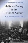 Media And Society In The Twentieth Century: A Historical Introduction - Lyn Gorman, David McLean