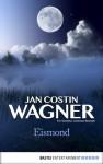 Eismond: Ein Kimmo-Joentaa-Roman (German Edition) - Jan Costin Wagner