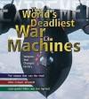 War Machines: The Deadliest Weapons in History. M.J. Dougherty - Martin J. Dougherty