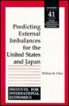 Predicting External Imbalances for the United States and Japan (Policy Analyses in International Economics) (Policy Analyses in International Economics) - William R. Cline