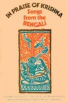 In Praise of Krishna: Songs from the Bengali - Edward C. Dimock Jr., Denise Levertov, Anju Chaudhuri